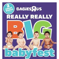 Babies R Us - 2 Weeks of Savings - Really Really Big Babyfest Flyer