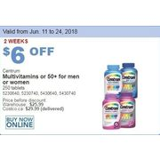 Centrum Multivitamins or 50+ For Men or Women - $19.99 ($6.00 off)