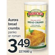 Aurora Bread Crumbs Panko Or Roman - $3.49