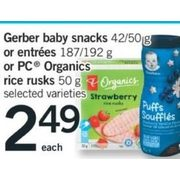 Gerber Baby Snacks or Entrees or Pc Organics Rice Rusks  - $2.49